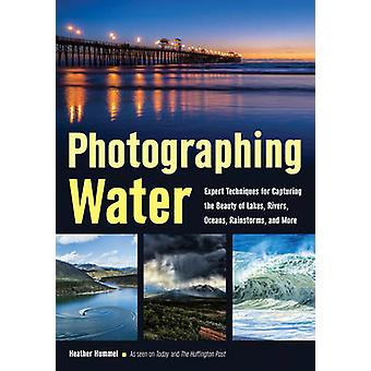 Photographing Water - Expert Techniques for Capturing the Beauty of La