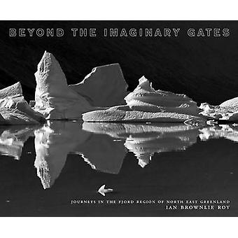 Beyond the Imaginary Gates - Journeys in the Fjord Region of Northeast