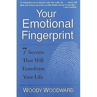 Your Emotional Fingerprint - 7 Secrets That Will Transform Your Life b