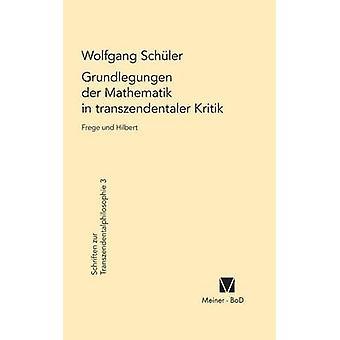 Grundlegungen der Mathematik in transzendentaler Kritik by Schler & Wolfgang
