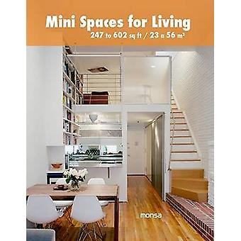 Mini Spaces for Living by Edited by Josep Minguet & Edited by Patricia Martinez