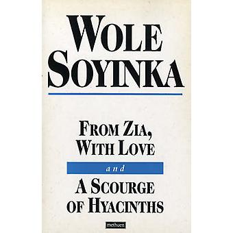 From Zia with Love And a Scourge of Hyacinths by Soyinka & Wole