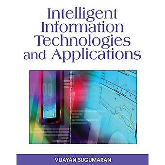 Intelligent Information Technologies and Applications by Sugumaran & Vijayan