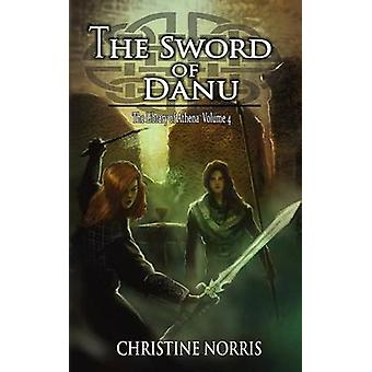 The Sword of Danu by Norris & Christine