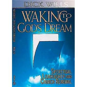 Waking to Gods Dream by Wills & Richard