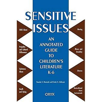 Sensitive Issues An Annotated Guide to Childrens Literature K6 by Raskinski & Timothy V.