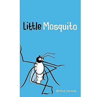 Little Mosquito by Chicoine & Roxane