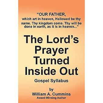 The Lords Prayer Turned Inside Out yllabus Gospel Syllabus by Cummins & William A
