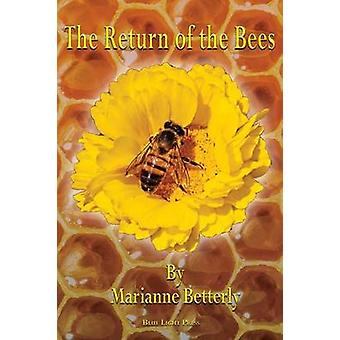 The Return of the Bees by Betterly & Marianne