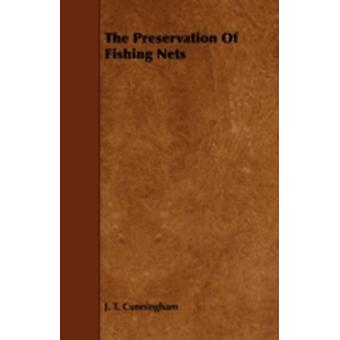 The Preservation of Fishing Nets by Cunningham & J. T.