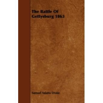 The Battle Of Gettysburg 1863 by Drake & Samuel Adams