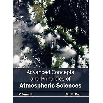 Advanced Concepts and Principles of Atmospheric Sciences Volume II by Paul & Smith