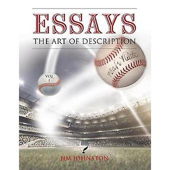 Essays The Art of Description Vol. I by Johnston & Jim