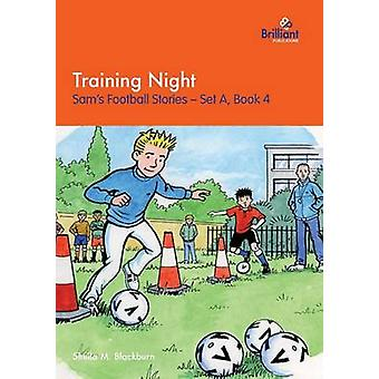 Training Night Sams Football Stories  Set A Book 4 by Blackburn & Sheila M