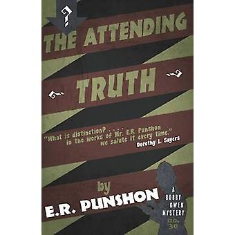 The Attending Truth A Bobby Owen Mystery by Punshon & E.R.