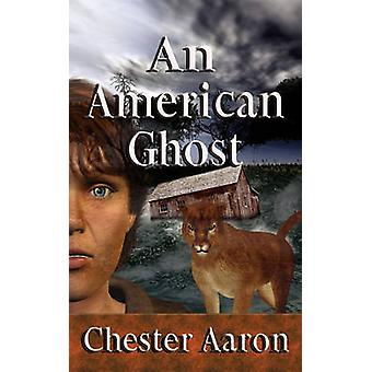 An American Ghost by Aaron & Chester