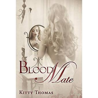 Blood Mate by Thomas & Kitty