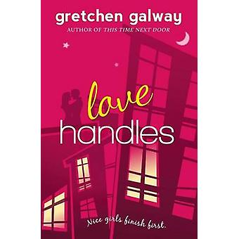 Love Handles A Romantic Comedy by Galway & Gretchen