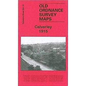 Calverley 1915: Yorkshire Sheet 202.10 (Old Ordnance Survey Maps of Yorkshire)