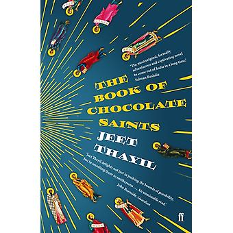 Book of Chocolate Saints by Jeet Thayil