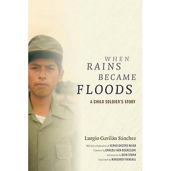 Toen werd regens overstromingen - A Child Soldier's Story door Lurgio Gavilan S