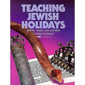 Teaching Jewish Holidays - History - Values - and Activities by Robert