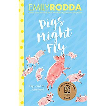 Pigs Might Fly by Emily Rodda - 9781460753743 Book