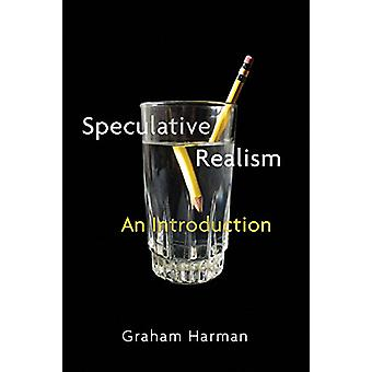Speculative Realism - An Introduction by Graham Harman - 9781509519996
