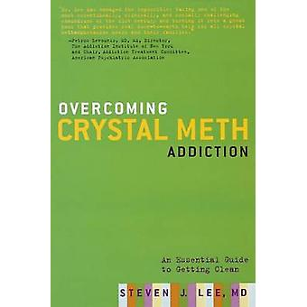 Overcoming Crystal Meth Addiction - An Essential Guide to Getting Clea