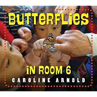 Butterflies in Room 6 by Caroline Arnold - 9781580898942 Book