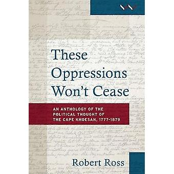These oppressions won't cease - An anthology of the political thought