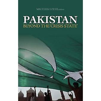 Pakistan - Beyond 'The Crisis State' by Maleeha Lodhi - 9781849041348