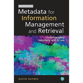 Metadata for Information Management and Retrieval. 2nd Edition - Under