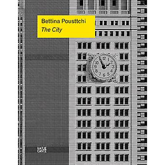 Bettina Pousttchi - The City by Bettina Pousttchi - 9783775739085 Book