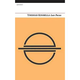 Late Poems by Thomas Kinsella - 9781847772435 Book