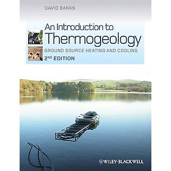 An Introduction to Thermogeology - Ground Source Heating and Cooling (