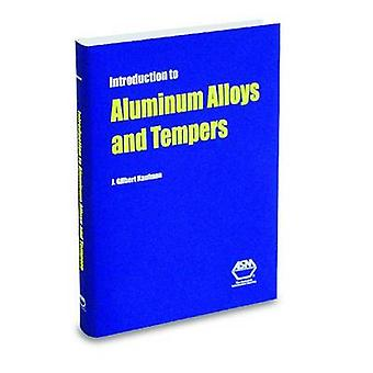Introduction to Aluminum Alloys and Tempers by J. G. Kaufman - 978087