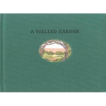 A Walled Garden - A History of the Spandau Garden in the Time of the A