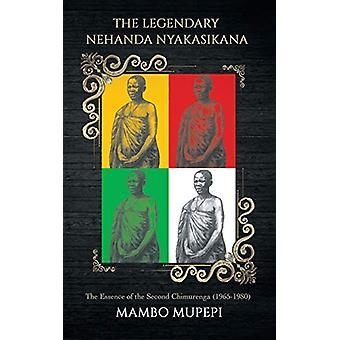 The Legendary Nehanda Nyakasikana by Mambo Mupepi - 9781786934666 Book