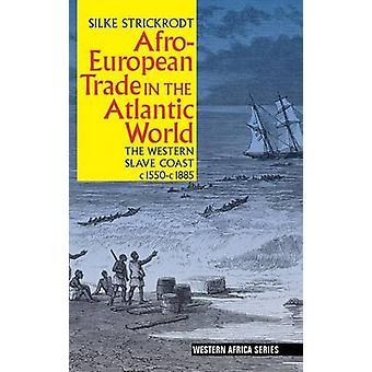 Afro-European Trade in the Atlantic World - The Western Slave Coast -