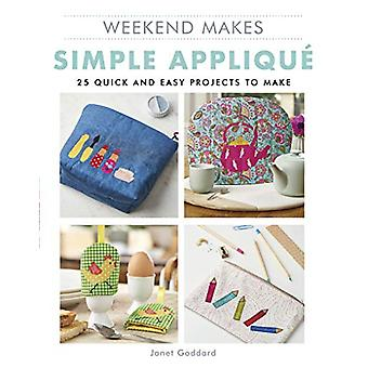 Weekend Makes - Simple Applique - 25 Quick and Easy Projects to Make by