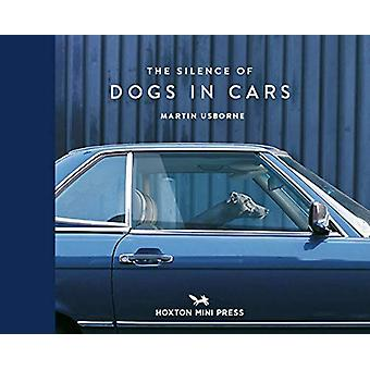 The Silence Of Dogs In Cars by Martin Usborne - 9781910566671 Book
