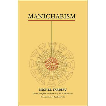 Manichaeism by Michel Tardieu & Translated by Malcolm Debevoise