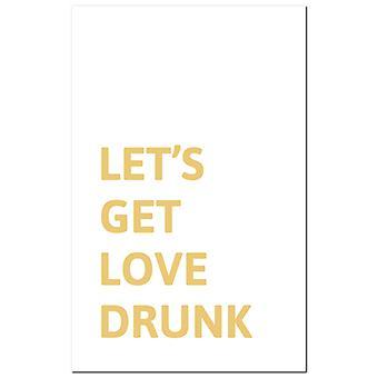 Hill Interiors Laat Get Love Drunk Foil Plaque