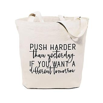 Push Harder Than Yesterday If You Want A Different Tomorrow Tote Bag