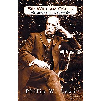 Sir William Osler; Medical Humanist by Philip W Leon - 9780788433979