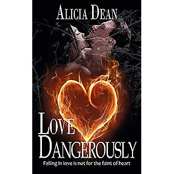 Love Dangerously by Alicia Dean - 9781509213115 Book