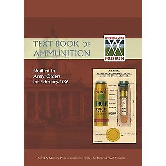 Text Book of Ammunition 1936 by The War Office - 9781843425618 Book