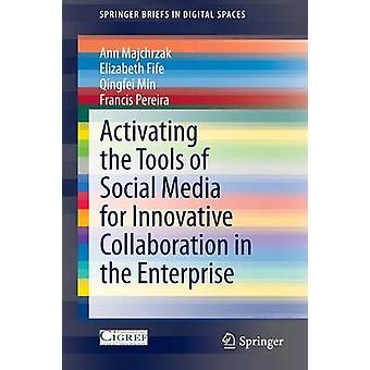 Activating the Tools of Social Media for Innovative Collaboration in
