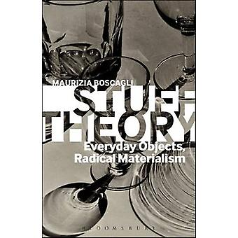 Stuff Theory Everyday Objects Radical Materialism